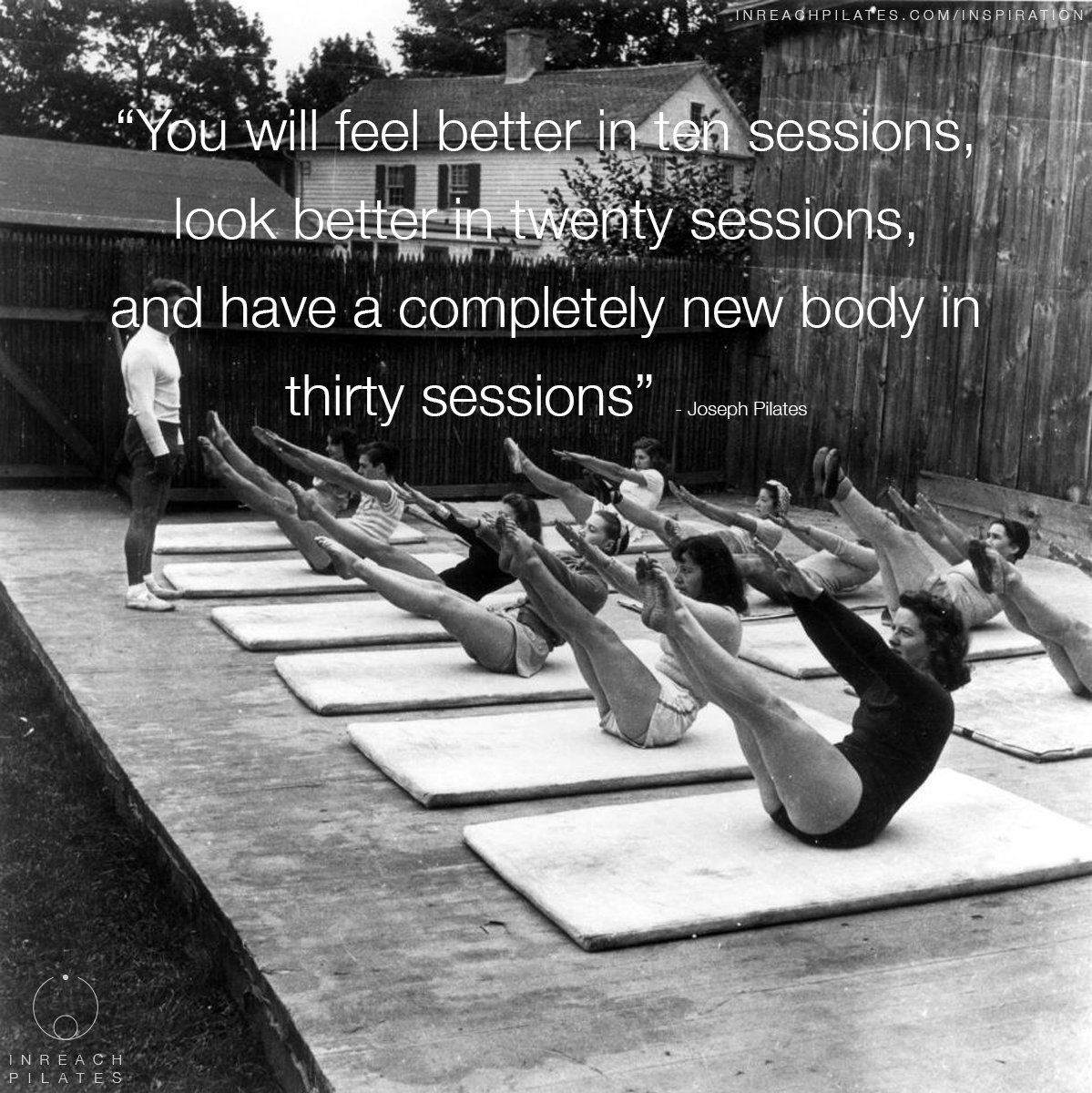 Joseph Pilates quote - Feel better in ten sessions